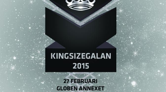 Kingsizegalan 2015 – vilka får din röst?