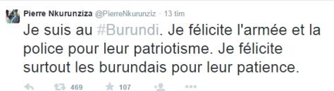 """Presidenten  Pierre Nkurunzizas Twitterkonto. Översättning: """"Jag är #Burundi. Jag gratulerar armén och polisen för sin patriotism. Jag gratulerar det burundiska folket speciellt för deras tålamod."""""""