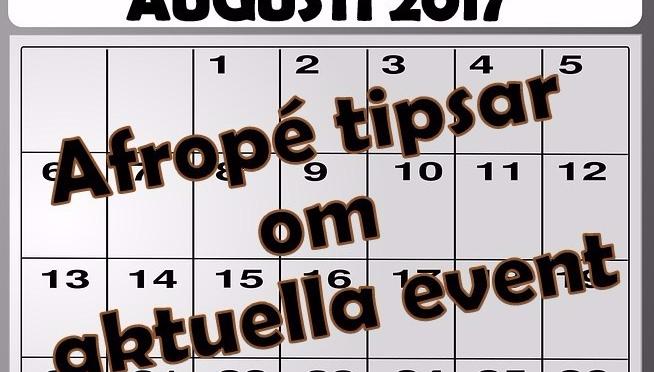 Afrope tipsar om kommande event i Augusti